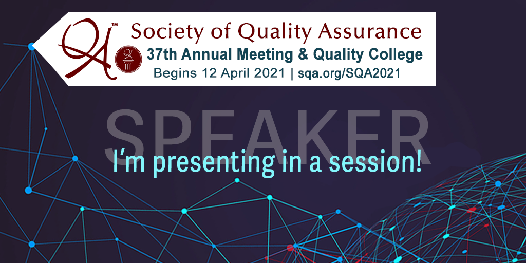 Our Director of QA, Ann-Marie Kiser-Sloan will be a featured speaker at the SQA's 2021 Annual Meeting
